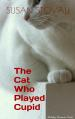 THE CAT WHO PLAYED CUPID by Susan Stovall